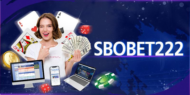 SBOBET222 บริการเดิมพันออนไลน์ยอดฮิต ผ่านช่องทางเข้า222